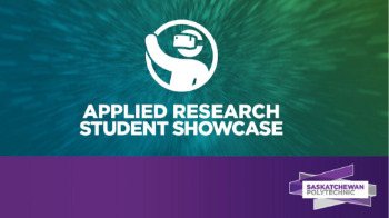 Saskatchewan Polytechnic Applied Research Student Showcase goes virtual